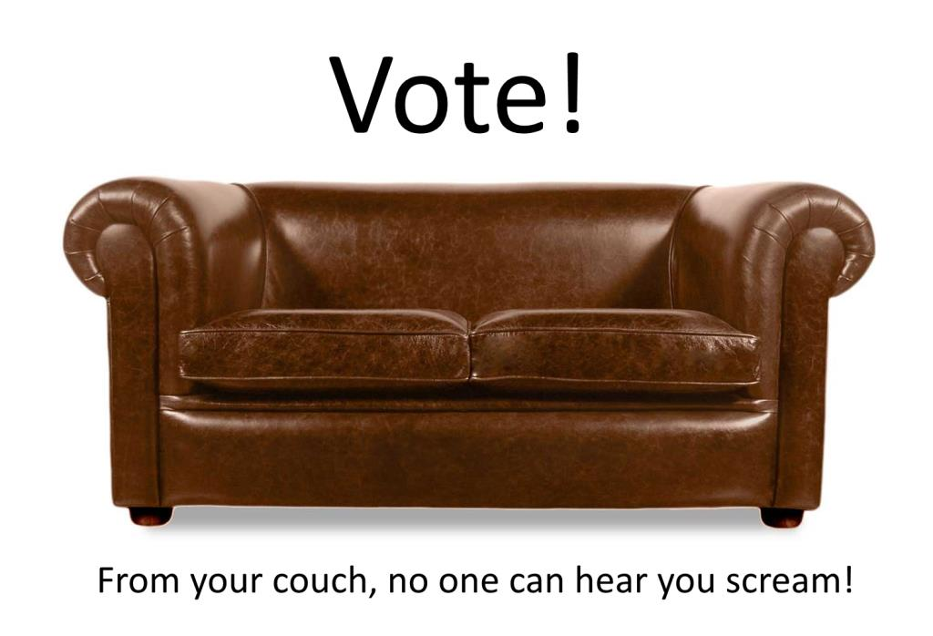 Vote - From your couch, no one can hear you scream